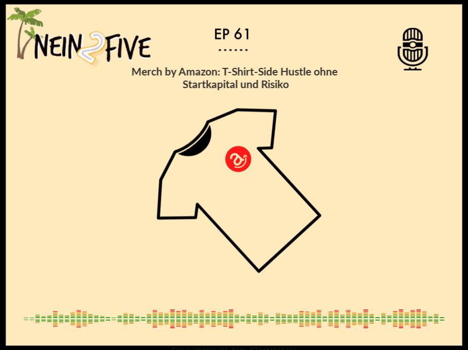 EP 61 Merch by Amazon_ T-Shirt-Side Hustle ohne Startkapital und Risiko