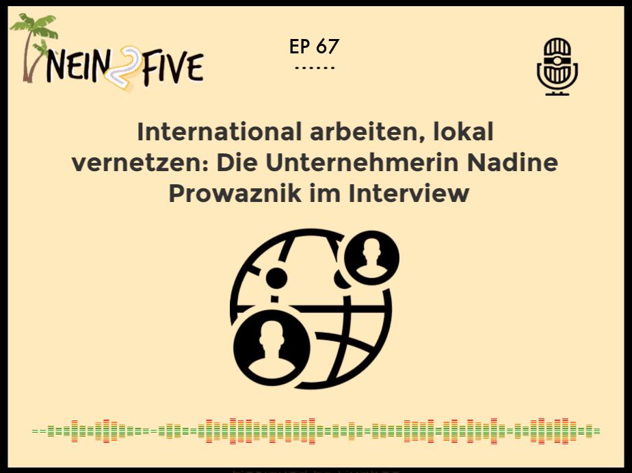 International arbeiten, lokal vernetzen_ Die Unternehmerin Nadine Prowaznik im Interview